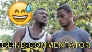 Video: BLIND COMMENTATOR | Latest 2018 Nigerian Comedy